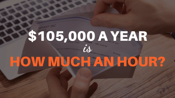 105000 a year is how much an hour