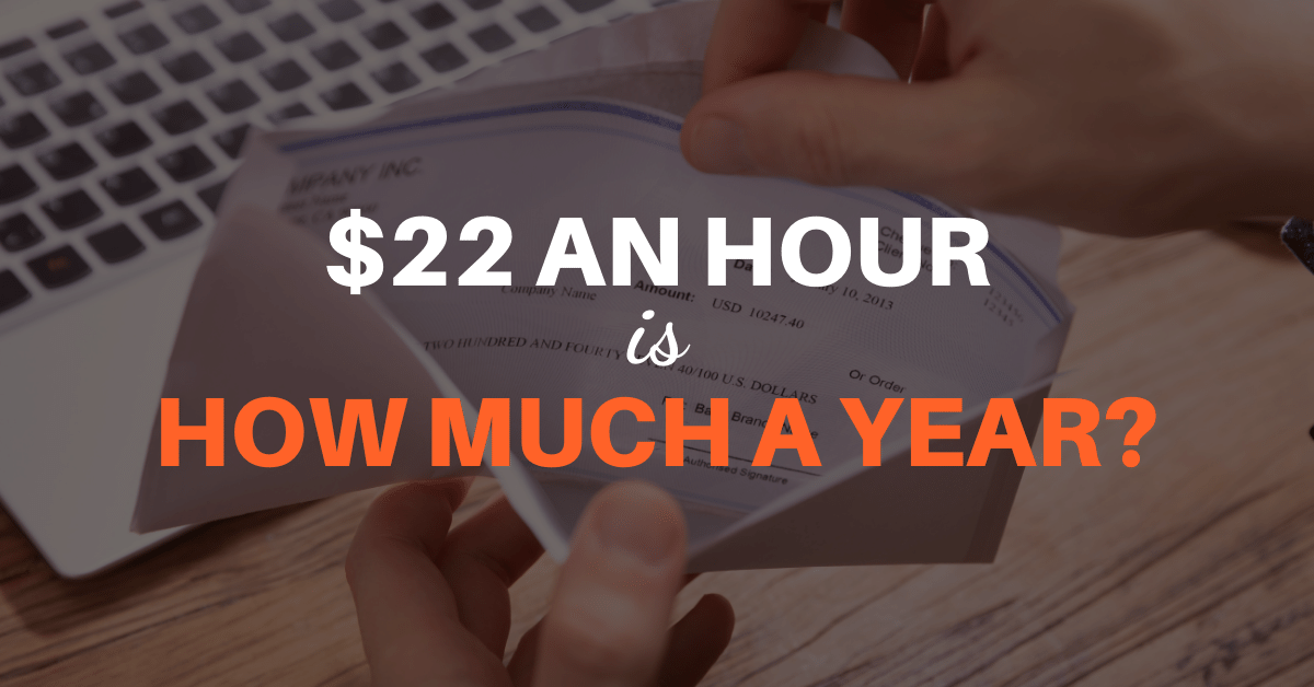 $22 an Hour is How Much a Year?
