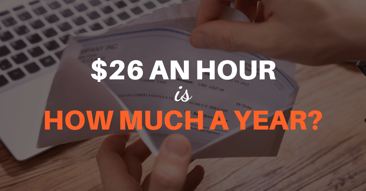 $26 an Hour is How Much a Year?
