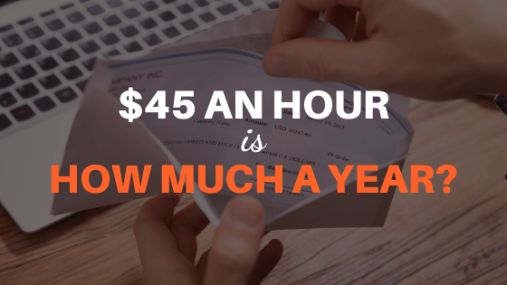 45 an hour is how much a year