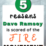 5 Reasons Why Dave Ramsey's Scared of the FIRE Movement