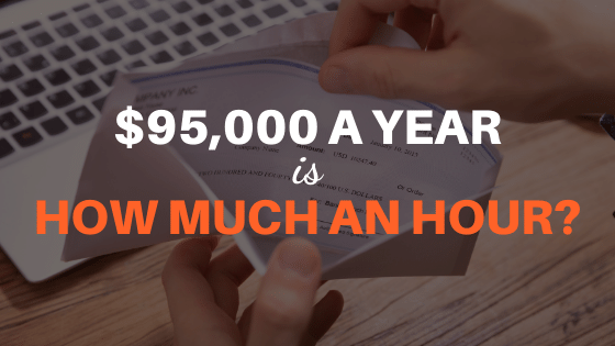 95000 a year is how much an hour