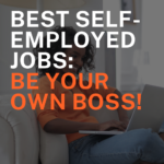 Best Self Employed Jobs