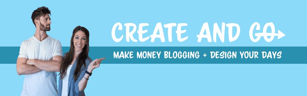Create and Go Make Money Blogging Banner