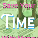 How To Save Your Time With Money