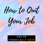 I Quit My Job and We're Going to be OK