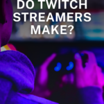 How Much Do Twitch Streamers Make