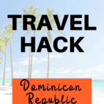Travel Hacking the Dominican Republic