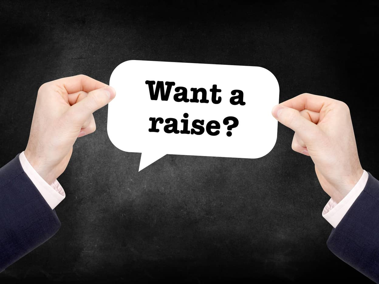 Want a raise?