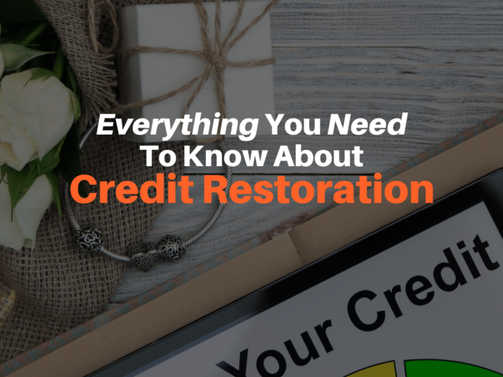 Everything You Need to Know About Credit Restoration