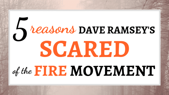 5 Reasons Dave Ramsey's Scared of the FIRE Movement