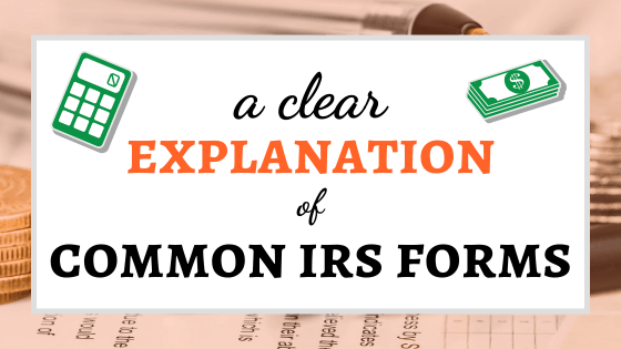 A Clear Explanation of Common IRS Tax Forms