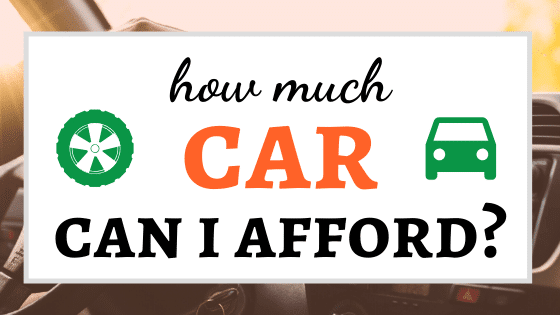 How Much Car Can I Afford - What You Need to Know