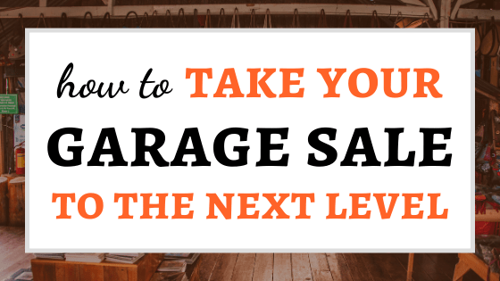 Here is How to Take Your Garage Sale to the Next Level