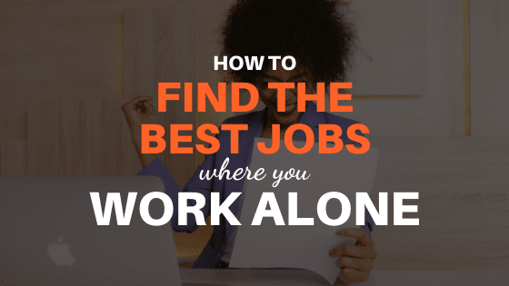jobs where you work alone