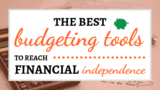 Best Budgeting Tools for Financial Independence