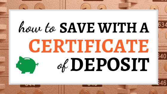 How to Save with a Certificate of Deposit