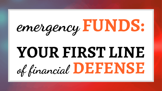 Emergency Funds Your First Line of Financial Defense