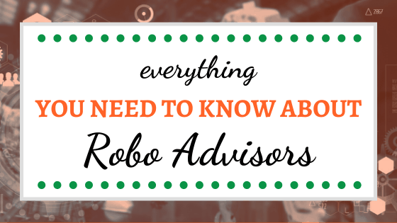 Everything You Need to Know About Robo-Advisors