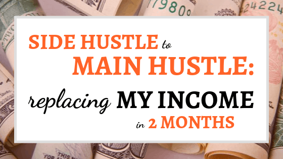 Side Hustle to Main Hustle: Replacing My Income in 2 Months