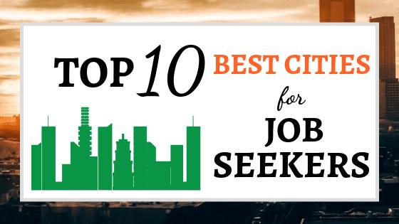Top 10 Best Cities for Job Seekers
