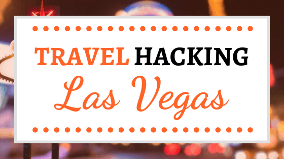 Travel Hacking Las Vegas
