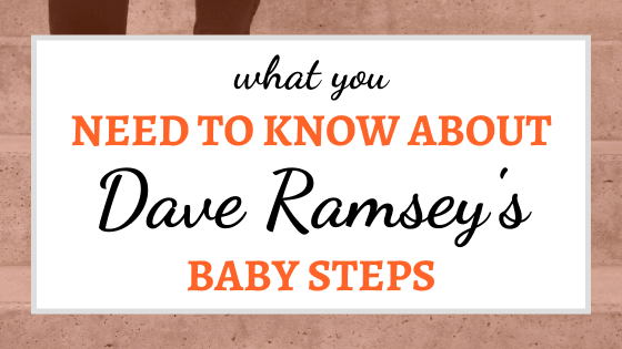 What You Need to Know About Dave Ramsey's Baby Steps