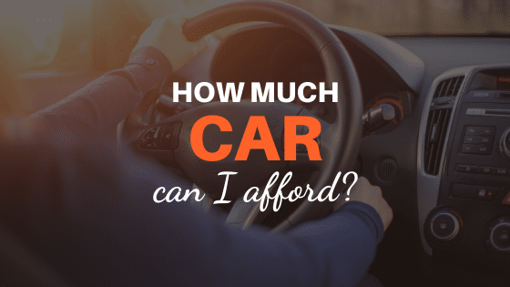 how much car can I afford