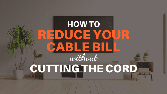 reduce your cable bill