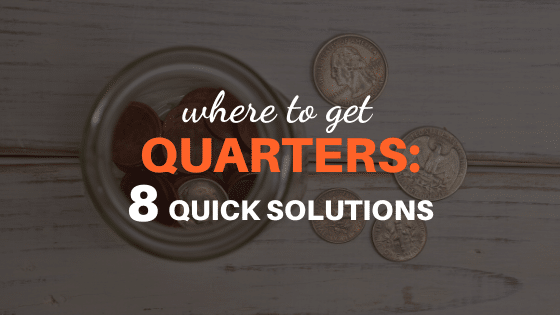 where to get quarters