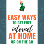 9 Easy Ways to Get Free Internet Legally At Home or On the Go