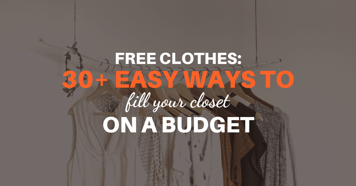 Free Clothes: 30+ Easy Ways to Fill Your Closet on a Budget