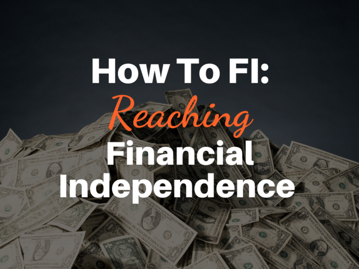 How to FI: Reaching Financial Independence