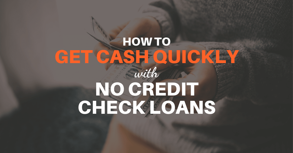 How to Get Cash Quickly with No Credit Check Loans