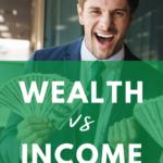 wealth vs income